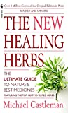Castleman, Michael: The New Healing Herbs: The Classic Guide to Nature&#39;s Best Medicines Featuring the Top 100 Time-Tested Herbs
