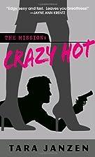 Crazy Hot by Tara Janzen