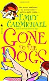 Carmichael, Emily: Gone to the Dogs
