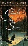 Jones, Tamara Siler: Ghosts in the Snow (Bantam Spectra Book)