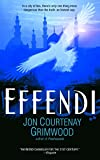 Grimwood, Jon Courtenay: Effendi: The Second Arabesk