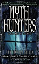 The Myth Hunters by Christopher Golden