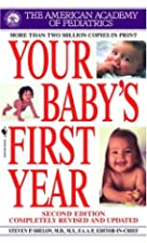 Your Baby's First Year by American Academy…