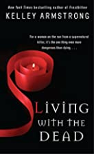 Living With The Dead by Kelley Armstrong