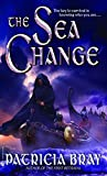 Bray, Patricia: The Sea Change (The Chronicles of Josan, Book 2)