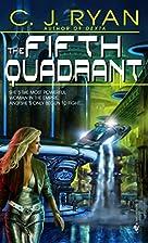 The Fifth Quadrant by C. J. Ryan