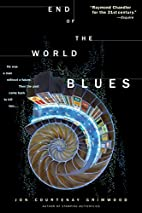 End of the World Blues by Jon Courtenay…