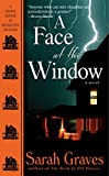 Graves, Sarah: A Face at the Window: A Home Repair Is Homicide Mystery (Home Repair Is Homicide Mysteries)