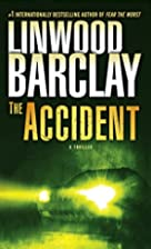 The Accident: A Thriller by Linwood Barclay