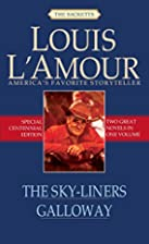 The Sky-Liners [and] Galloway by Louis…
