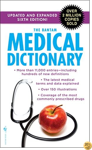 TThe Bantam Medical Dictionary, Sixth Edition: Updated and Expanded Sixth Edition