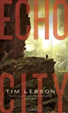 Echo City by Tim Lebbon