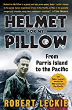 Helmet for My Pillow: From Parris Island to…