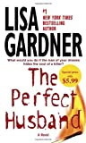 Gardner, Lisa: The Perfect Husband: A Novel
