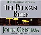 The Pelican Brief (John Grisham) by John…