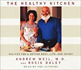 Daley, Rosie: The Healthy Kitchen: Recipes for a Better Body, Life, and Spirit