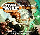Williams, Sean: Force Heretic I: Remnant (Star Wars: The New Jedi Order, Book 15)