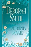 Smith, Deborah: California Royale