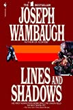 Wambaugh, Joseph: Lines and Shadows