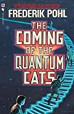 Pohl, Frederik: The Coming of the Quantum Cats