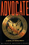 Mesce, Bill, Jr.: The Advocate : A Novel of World War II