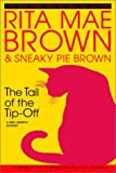 Rita Mae Brown: The Tail of the Tip-Off: A Mrs. Murphy Mystery