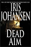 Johansen, Iris: Dead Aim