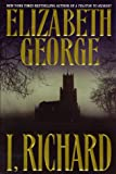 Elizabeth George: I, Richard
