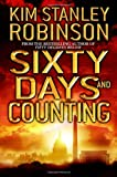 Robinson, Kim Stanley: Sixty Days And Counting