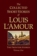 The Frontier Stories, Volume 1 by Louis…