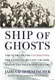 Hornfischer, James: Ship of Ghosts: The Story of the USS Houston, FDR&#39;s Legendary Lost Cruiser, and the Epic Saga of Her Survivors