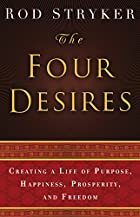 The Four Desires: Creating a Life of…