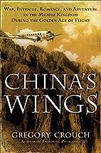 China's Wings: War, Intrigue, Romance,…
