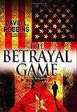 Robbins, David L.: The Betrayal Game