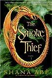 Abe, Shana: The Smoke Thief