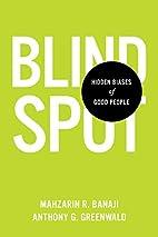 Blindspot: Hidden Biases of Good People by…
