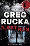 Rucka, Greg: The Last Run: A Queen & Country Novel