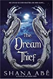 Abe, Shana: The Dream Thief (The Drakon, Book 2)