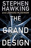 Hawking, Stephen ; Mlodinow, Leonard: The Grand Design