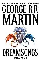 Dreamsongs: Volume I by George R. R. Martin