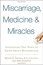 Miscarriage, Medicine & Miracles: Everything…