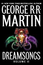 Dreamsongs: Volume II by George R. R. Martin
