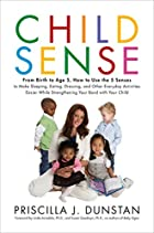 Child Sense: From Birth to Age 5, How to Use…