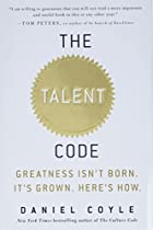 The Talent Code: Greatness Isn't Born.…