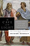 Herman, Arthur: The Cave and the Light: Plato Versus Aristotle, and the Struggle for the Soul of Western Civilization