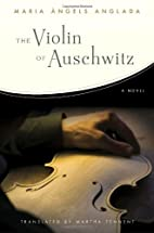 The Auschwitz Violin by Maria Angels Anglada