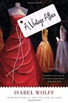 A Vintage Affair: A Novel by Isabel Wolff