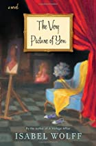 The Very Picture of You: A Novel by Isabel…