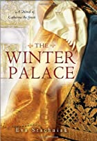 The Winter Palace: A Novel of Catherine the&hellip;