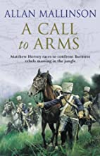 A Call to Arms by Allan Mallinson